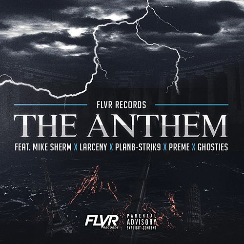 The Anthem (feat. Mike Sherm, Larceny, PlanB-Strik9, Preme & Ghosties) by FLVR
