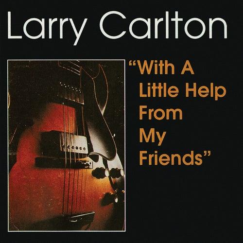 With A Little Help From My Friends de Larry Carlton