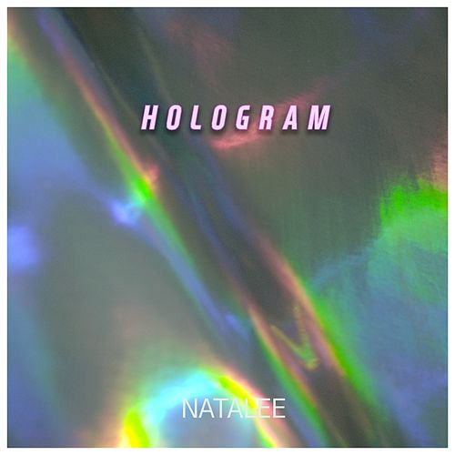 Hologram by Natalee