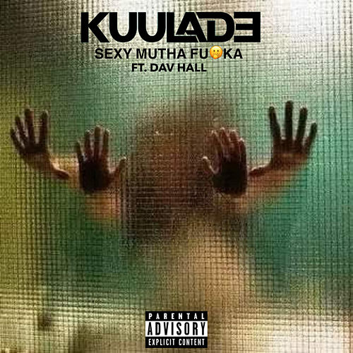 Sexy Mutha Fucka von Kuul-A.D.E