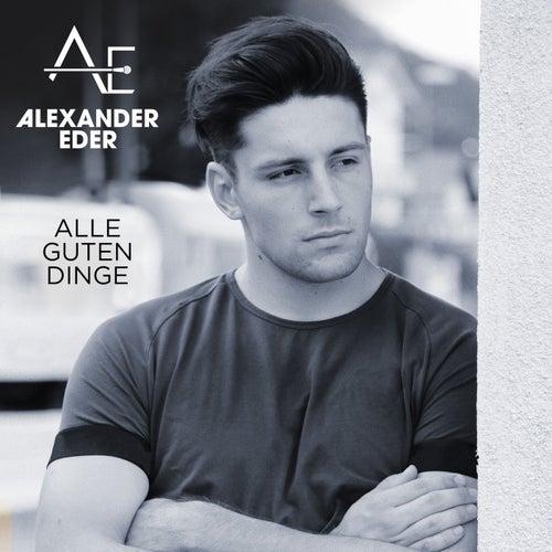 Alle guten Dinge von Alexander Eder
