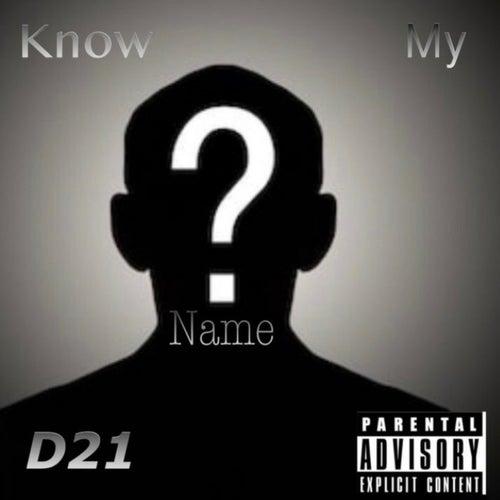 Know My Name von D21
