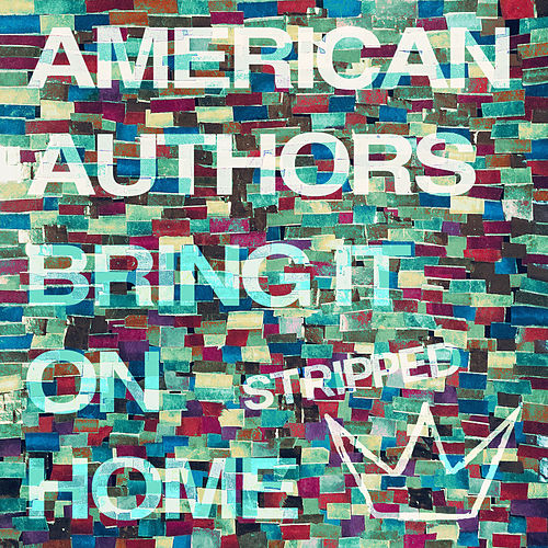 Bring It On Home (Stripped) de American Authors