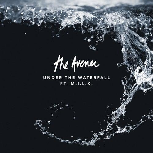 Under The Waterfall (Feat. M.I.L.K.) von The Avener