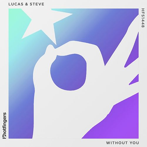 Without You de Lucas & Steve
