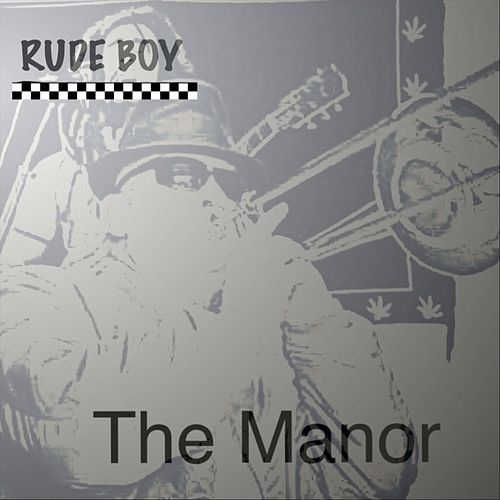 Rude Boy by The Manor