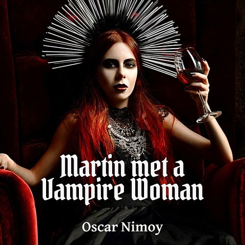 Martin Met a Vampire Woman de Oscar Nimoy