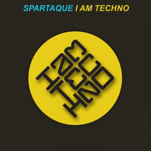 I Am Techno di Spartaque
