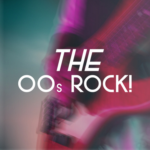 The 00s Rock! by Various Artists