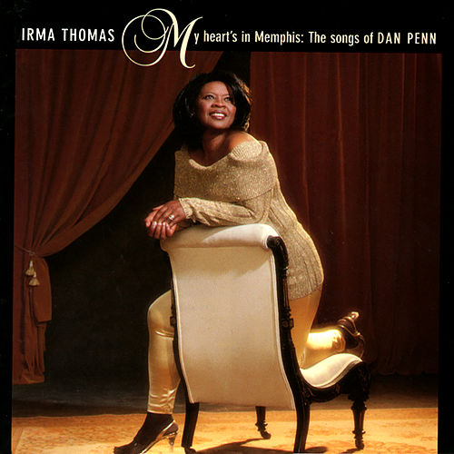 My Heart's In Memphis: The Songs Of Dan Penn by Irma Thomas