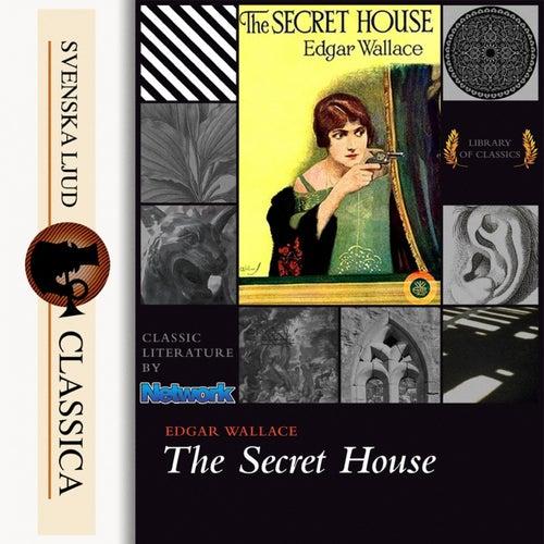 The Secret House (Ungekürzt) von Edgar Wallace