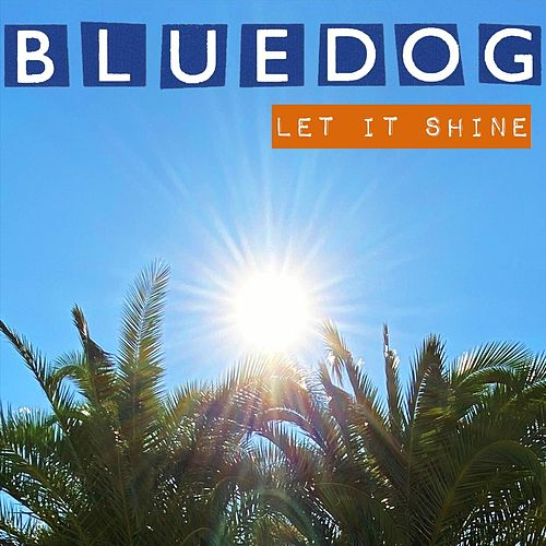 Let It Shine de Blue Dog
