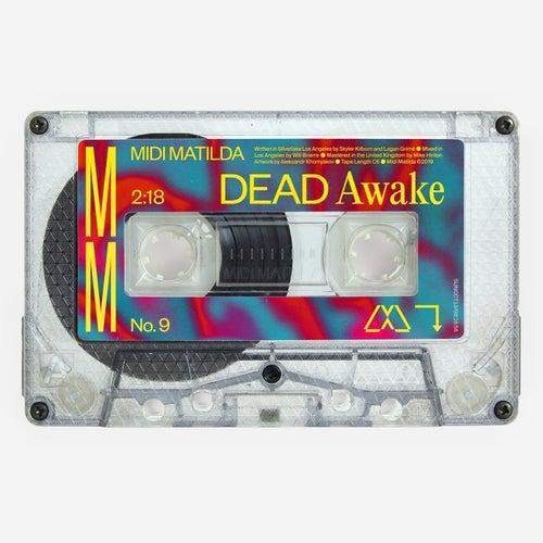 Dead Awake by Midi Matilda