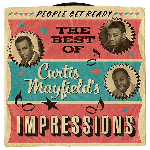 People Get Ready: The Best Of Curtis Mayfield's Impressions de Impressions (1)