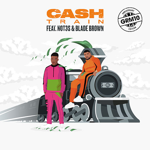 Cash Train (feat. Not3s & Blade Brown) de GRM Daily