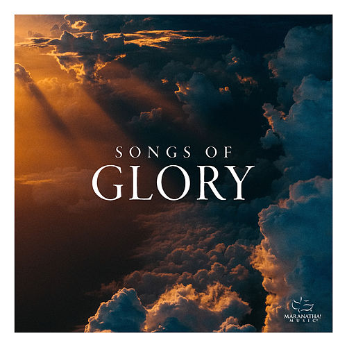 Songs Of Glory de Marantha Music