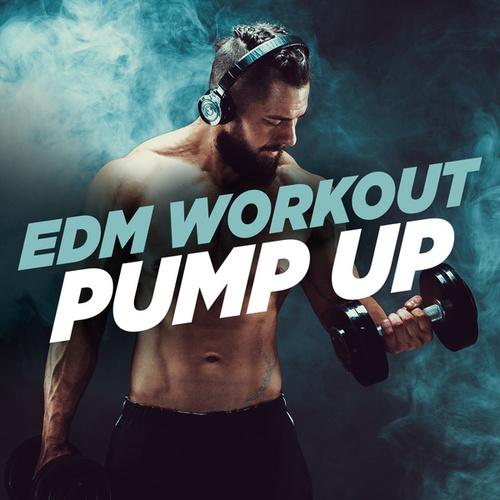 EDM Workout Pump-Up de Various Artists