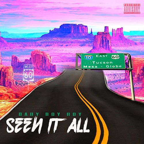 Seen It All by Baby Boy Roy