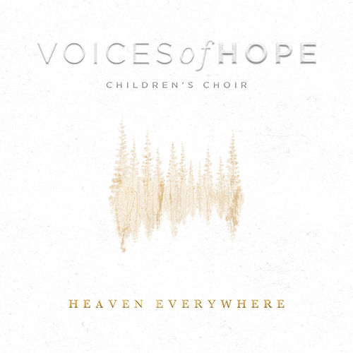 Heaven Everywhere von Voices  Of Hope Children's Choir