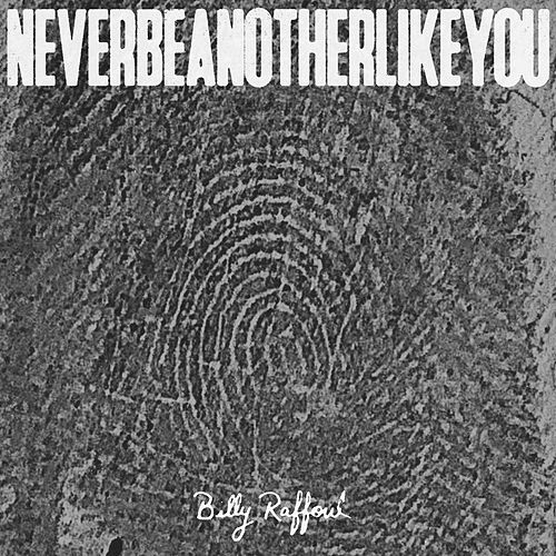 Never Be Another Like You di Billy Raffoul