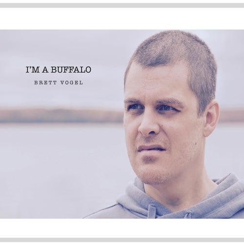 I'm a Buffalo von Brett Vogel