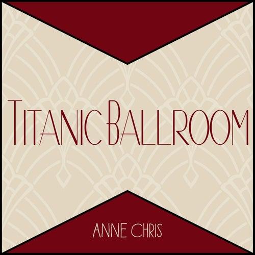 Titanic Ballroom de Anne Chris