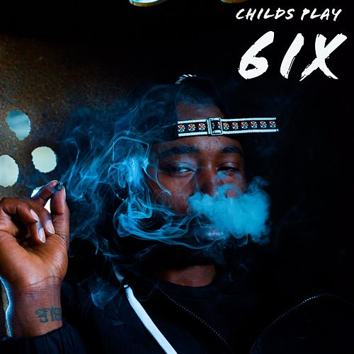 Childs Play de 6ix