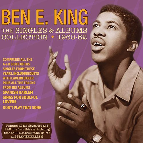 The Singles And Albums Collection 1960-62 by Ben E. King