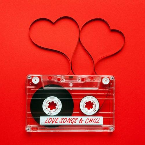 Love Songs & Chill de Various Artists