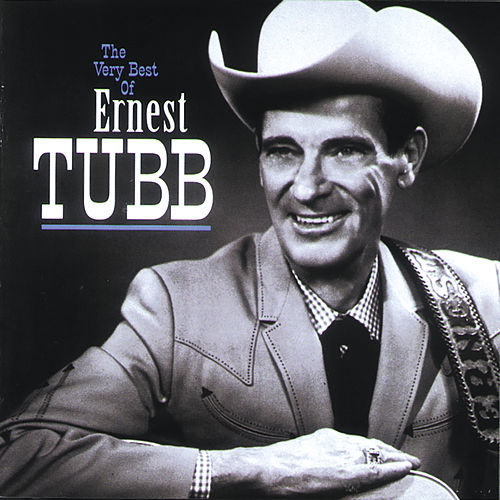 The Very Best Of Ernest Tubb by Ernest Tubb