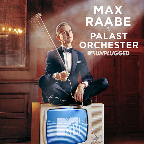 MTV Unplugged by Max Raabe