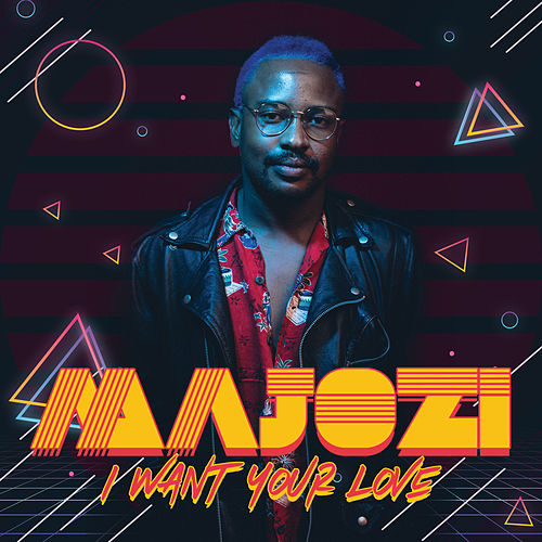 I Want Your Love by Majozi
