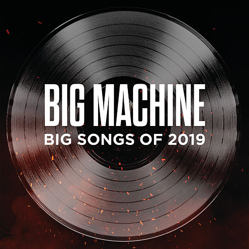 Big Machine: Big Songs Of 2019 fra Various Artists