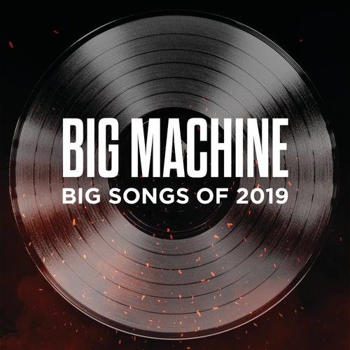 Big Machine: Big Songs Of 2019 van Various Artists