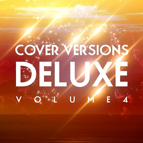 Cover Versions Deluxe, Vol. 4 by Various Artists