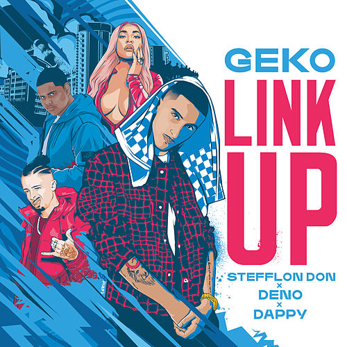 Link Up (Geko x Stefflon Don x Deno x Dappy) von Geko