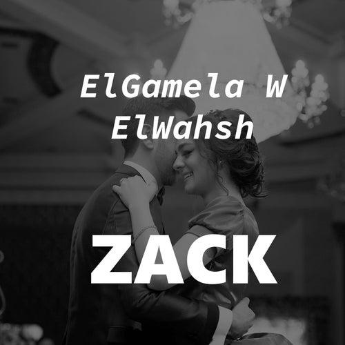 ElGamela W ElWahsh by Zack