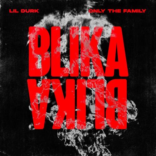 Blika Blika von Lil Durk & Only The Family