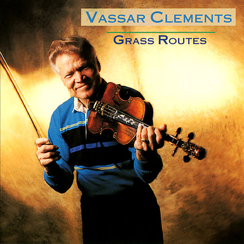 Grass Routes de Vassar Clements