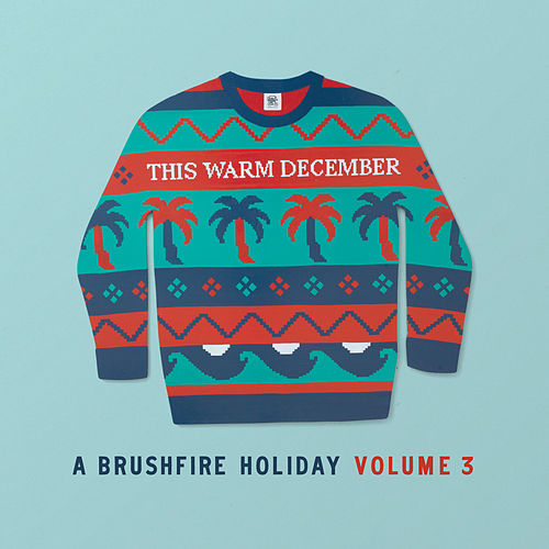 This Warm December, A Brushfire Holiday Vol. 3 by Various Artists