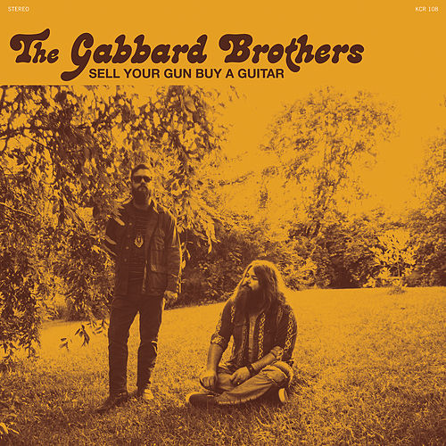 Sell Your Gun Buy A Guitar by Gabbard Brothers