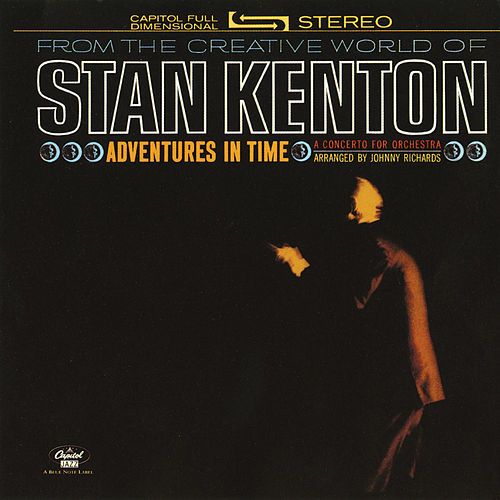 Adventures In Time (Remastered) by Stan Kenton