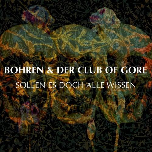 Sollen es doch alle wissen by Bohren & Der Club Of Gore