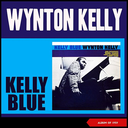 Kelly Blue (Album of 1959) di Wynton Kelly