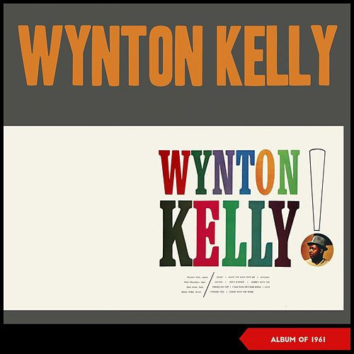 Wynton Kelly! (Album of 1961) di Wynton Kelly