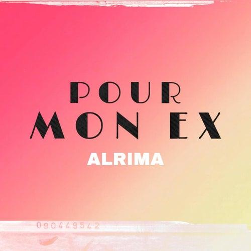 Pour mon ex de Alrima