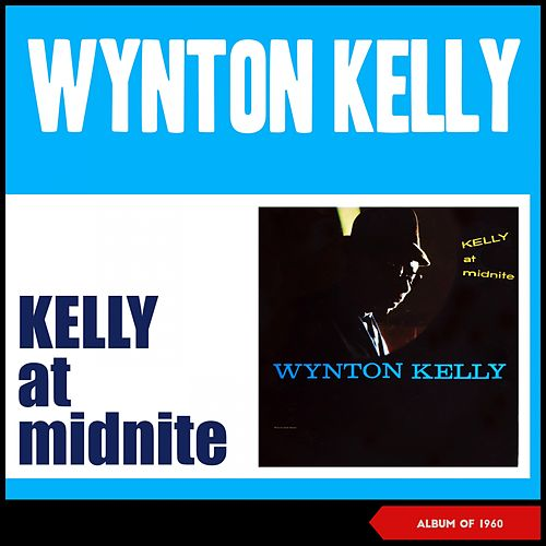 Kelly at Midnite (Album of 1960) di Wynton Kelly