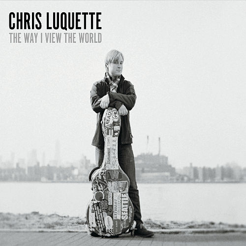 The Way I View the World de Chris Luquette