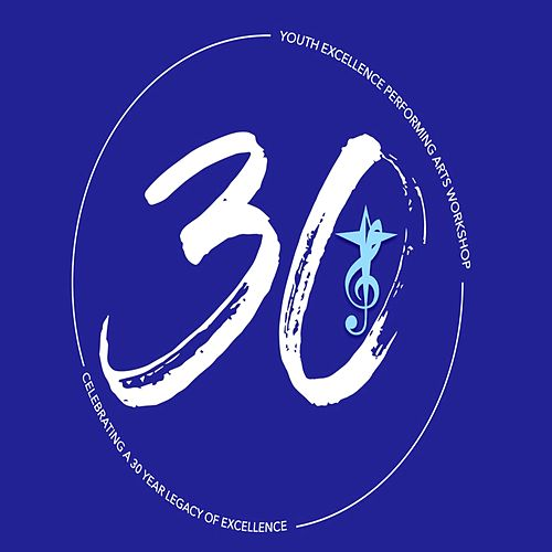 Celebrating a 30 Year Legacy of Excellence (Live) de Youth Excellence Performing Arts Workshop