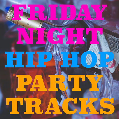Friday Night Hip Hop Part Tracks de Various Artists